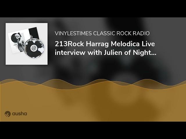 213Rock Harrag Melodica Live interview with Julien of Nightwatchers 14 10 2021.