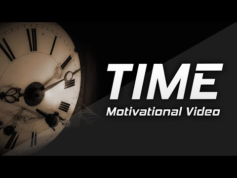 TIME – Motivational Video 2016