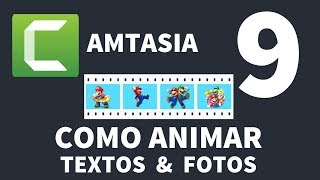 Camtasia Studio 9 - Tutorial para principiantes  [ 3 ] como animar Textos & fotos