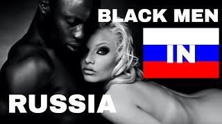 Do Russian Girls Like Black Men?