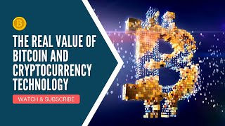The real value of bitcoin and crypto currency technology