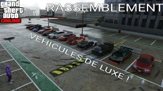 "RASSEMBLEMENT "" VÉHICULES DE LUXE "" ! GTA 5 ONLINE !"