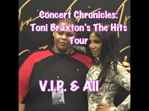 Concert Chronicles | Toni Braxton's The Hits Tour V.I.P. Experience