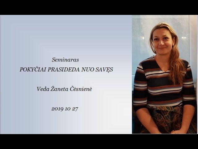 POKYČIAI PRASIDEDA NUO SAVĘS seminaras_2019 10 27