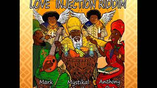Love Injection Riddim (Official Mix) Feat. Mark Wonder, Anthony Que, Mystical Youth (Sept. 2018)