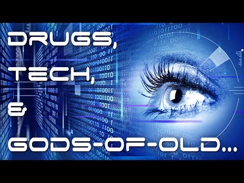 """Tech, Drugs, & Gods-of-Old..."" The Singularity Gospel [Transhumanism & Techno-shamanism]"