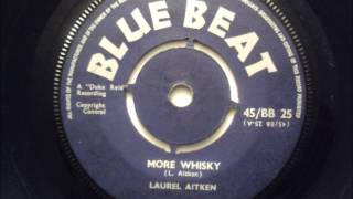 Laurel Aitken - More Whisky - Blue Beat UK 1960