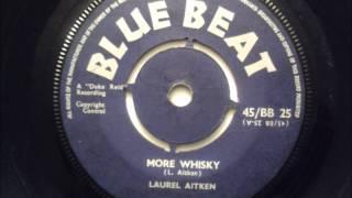 Laurel Aitken - More Whisky - Blue Beat UK 1960