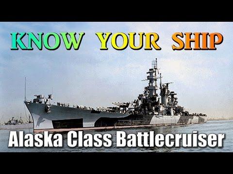 World of Warships - Know Your Ship #44 - Alaska Class Battlecruisers