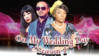 On My Wedding Day    -   Nigerian Nollywood Movie(Due to the disappointment she got on her wedding day She and her parents in order not to put all their eggs in one basket accepted all the suitors seeking her ..., 2016-03-25T12:47:11.000Z)