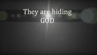 They Are Hiding GOD With The Greatest Lie EVER!