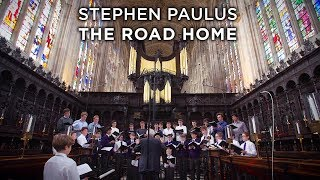 Stephen Paulus: The Road Home (king's College, Cambridge)