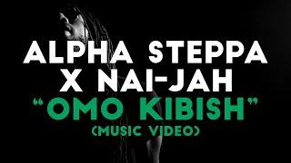 Alpha Steppa x Nai-Jah - Omo Kibish [Music Video] | Dub Reggae 2021 [Steppas]