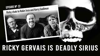 RICKY GERVAIS IS DEADLY SIRIUS #022