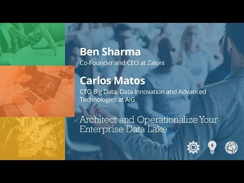 Architect & Operationalize your Enterprise Data Lake - Ben Sharma & Carlos Matos