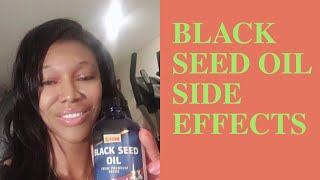 Side Effects of Black Seed Oil...WATCH OUT..Didn't Expect this to Happen to Me. black seed oil cures