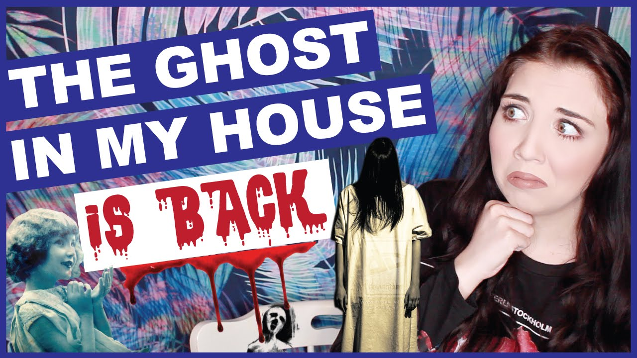 Captivating The Ghost In My House IS BACK!   YouTube