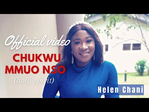 Download Helen Chani - Chukwu Mmuo Nso (holy spirit)   official video
