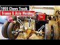 Frame & Axle Welding   1959 Chevy Truck Build