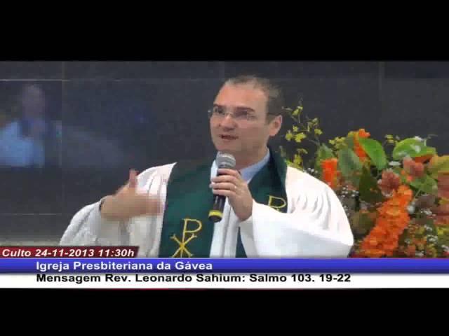 Diante de Deus - Salmo 103.11-22 - Rev. Leonardo Sahium (24.11.2013, manhã, IPGávea)