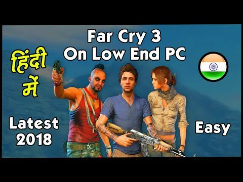 [HINDI] How To Run Far Cry 3 Low End PC | 2018 | FPS Fix | HiteshKS
