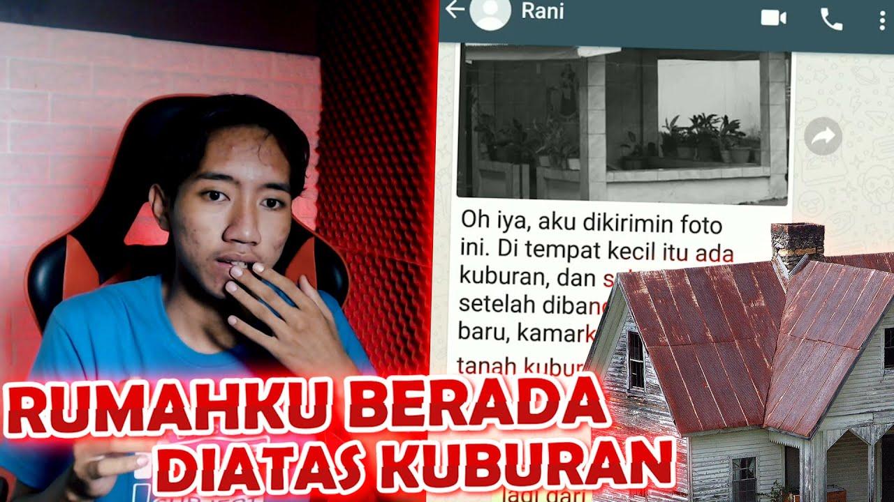 RUMAHKU TERNYATA BERADA DIATAS KUBURAN - CHAT HISTORY HORROR INDONESIA