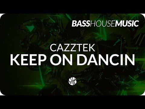CAZZTEK - Keep On Dancin