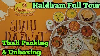 Haldiram Full Tour,Thali Packing & Unboxing