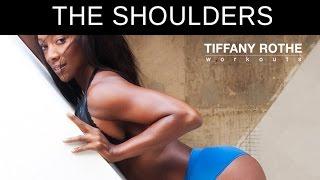Sexy, Sensational, Shoulders!! | TiffanyRotheWorkouts