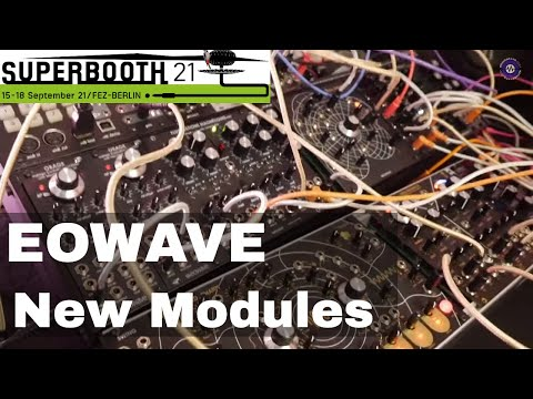SUPERBOOTH 2021  - Eowave - New Modules