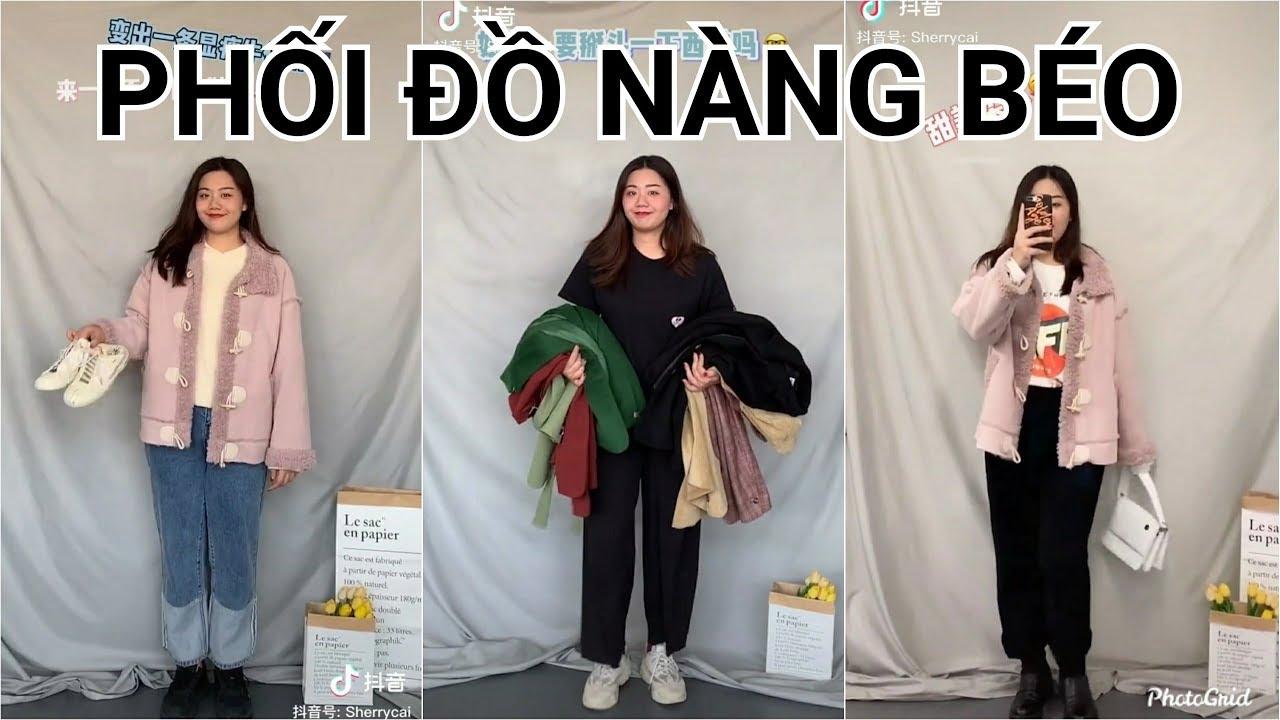 【抖音】TikTok Trung Quốc ❤️ Nàng béo nên mặc đồ gì? Cách mix đồ cho nàng béo #99 | TikTok Official9x