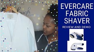 Evercare Fabric Shaver Review and Demo