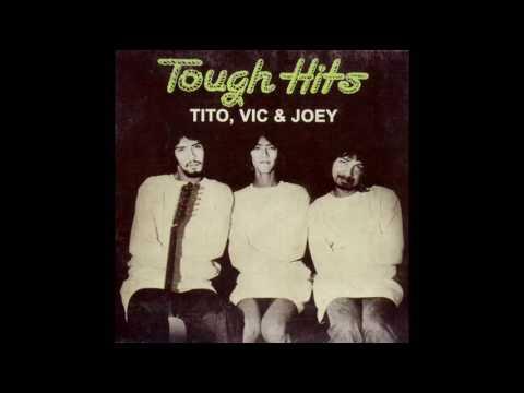Tito, Vic & Joey - Tough Hits Vol. 1 (Full Album)