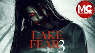 Lake Fear 3 | 2018 Horror Thriller