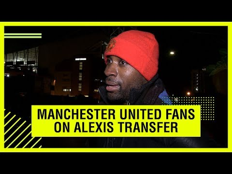 ALEXIS SANCHEZ TO MANCHESTER UNITED - WHAT DO THE FANS THINK?