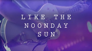 ICF Worship - Like The Noonday Sun