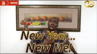 In An African Home: New Year...New Me - Clifford Owusu