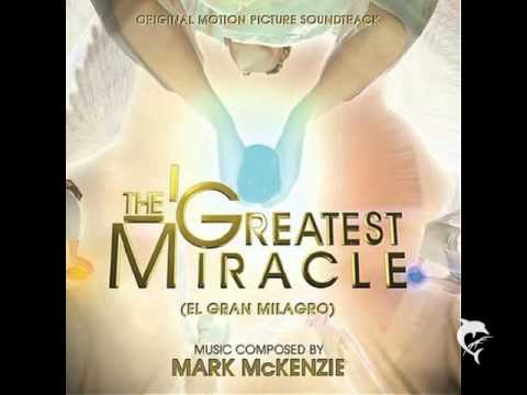 The Greatest Miracle - Mark McKenzie - The Greatest Miracle Prelude
