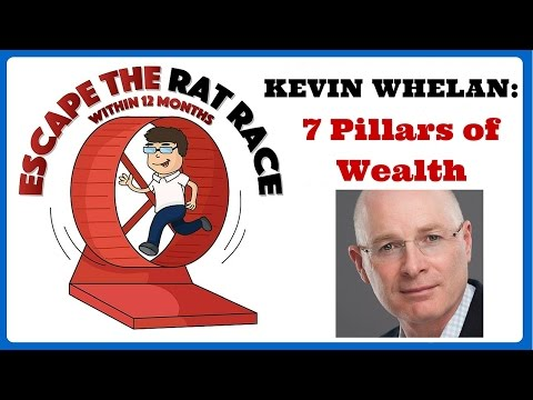 Kevin Whelan: Escape The Rat Race...within 12 Months: 7 Pillars Of Wealth