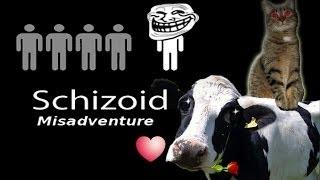 I did WHAT?! Schizoid Misadventure