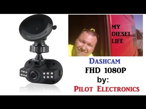 Dashcam FHD 1080P By Pilot Automotive : Adventures In Trucking Series
