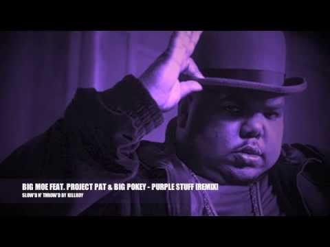BIG MOE - PURPLE STUFF[REMIX] [SLOW'D N' THROW'D BY KILLROY] mp3