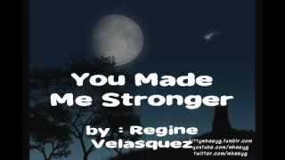 You Made Me Stronger by Regine Velasquez (lyrics)