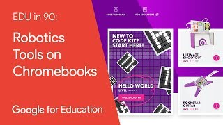 EDU in 90: Robotics Tools on Chromebooks