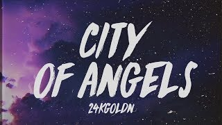 "24KGoldn - City Of Angels (Lyrics) ""I sold my soul to the devil for designer"""