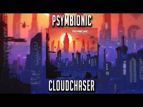 Psymbionic - Cloudchaser Mp3