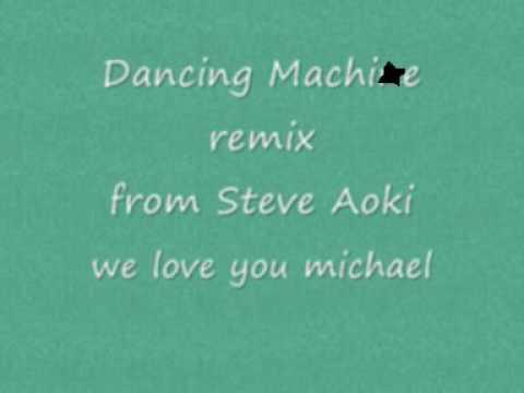 Dancing Machine (Steve Aoki remix)
