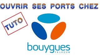 [TUTO]Ouvrir ses ports sur n'importe quel jeu (Bouygues Telecom)