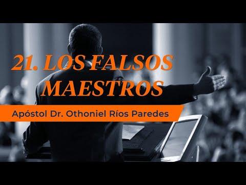 Los Falsos Maestros -Apóstol Dr. Othoniel Ríos Paredes -