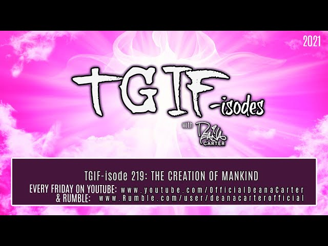 TGIF-isode 219: THE CREATION OF MANKIND